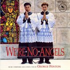 George Fenton - We're No Angels
