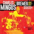 Charles Mingus - At Bremen 1964 & 1975