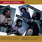 Asian Journal (With Steve Gorn, Badal Roy & Mike Richmond)