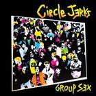 Circle Jerks - Group Sex (40Th Anniversary Edition)