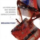 Breaking Point (With Mat Maneri & Joe Morris)