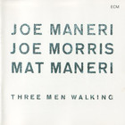Three Men Walking (With Joe Morris & Mat Maneri)