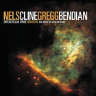 Nels Cline - Interstellar Space Revisited: The Music Of John Coltrane (With Gregg Bendian)