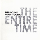 Nels Cline - The Entire Time (With Vinny Golia)
