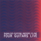Nels Cline - Four Guitars Live (With Lee Ranaldo, Carlos Giffoni & Thurston Moore)