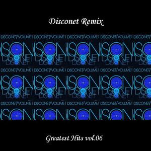 Disconet Remix - Greatest Hits Vol. 06