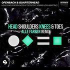 Head Shoulders Knees & Toes (Alle Farben Remix)