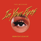 The Weeknd - In Your Eyes (Remix) (CDS)