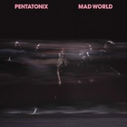 Pentatonix - Mad World (CDS)