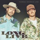 Florida Georgia Line - Long Live (CDS)