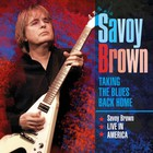 Taking The Blues Back Home Savoy Brown Live In America