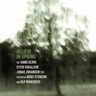 Believe In Spring (With Steve Swallow & Jonas Johansen Trio)