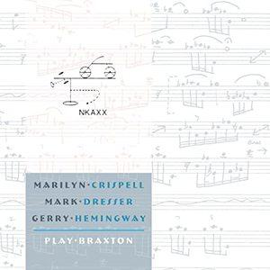 Play Braxton (With Mark Dresser & Gerry Hemingway)