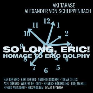 So Long, Eric! Homage To Eric Dolphy (With Alexander Von Schlippenbach)