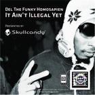 It Ain't Illegal Yet
