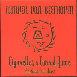 Cigarettes And Carrot Juice (The Santa Cruz Years) CD5