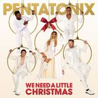 Pentatonix - We Need A Little Christmas