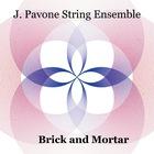 J. Pavone String Ensemble: Brick And Mortar