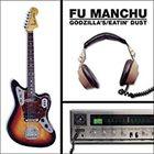 Fu Manchu - Godzilla's/Eatin' Dust \+4