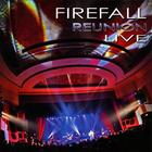 Firefall - Reunion Live