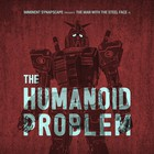The Humanoid Problem (With Imminent)