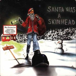 Santa Was A Skinhead