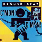Bronski Beat - C'mon! C'mon! (EP)