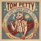Tom Petty - You Don't Know How It Feels (Home Recording) (CDS)