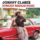 Johnny Clarke - Strickly Reggae Music (The Blackbeard Years 1976-86)