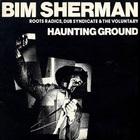 Bim Sherman - Haunting Ground (With Roots Radics & The Voluntary)