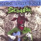Sebadoh - Gimme Indie Rock! (VLS)