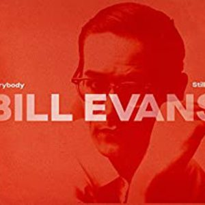 Everybody Still Digs Bill Evans