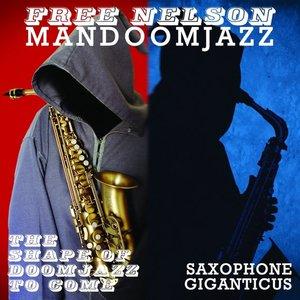 The Shape Of Doomjazz To Come / Saxophone Giganticus