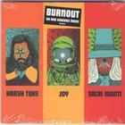 Burnout (With Joy & Sacri Monti)