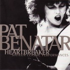 Pat Benatar - Heartbreaker (Sixteen Classic Performances)