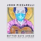 John Pizzarelli - Better Days Ahead (Solo Guitar Takes On Pat Metheny)