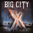 Big City - Testify X