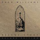 Zach Williams - Rescue Story Deluxe