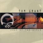 Tom Grant - Edge Of The World