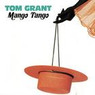 Tom Grant - Mango Tango