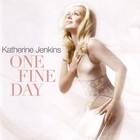 Katherine Jenkins - One Fine Day