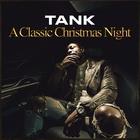 Tank - A Classic Christmas Night (EP)