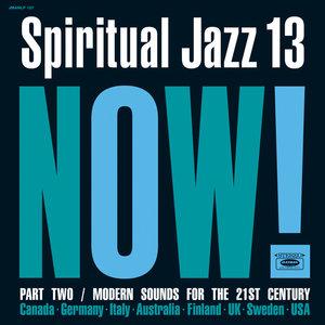 Spiritual Jazz 13: Now! Pt. 2