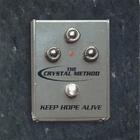 The Crystal Method - Keep Hope Alive (MCD)