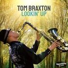 Tom Braxton - Lookin' Up