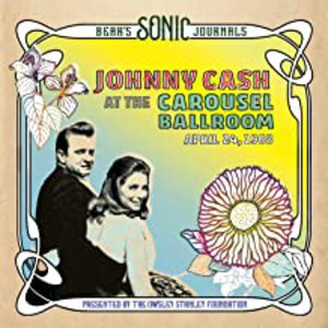 Bear's Sonic Journals: Johnny Cash, At the Carousel Ballroom, April 24, 1968