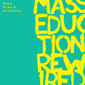 Nina Kraviz Presents Masseduction Rewired (With Nina Kraviz)