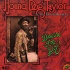 Hound Dog Taylor - Beware Of The Dog! (Vinyl)